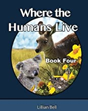 Where the Humans Live: Joey and Paws want to know where the humans live, they have seen their fence lines dividing off the landscape. They are a ... look. Blossom is the key, will she show them?