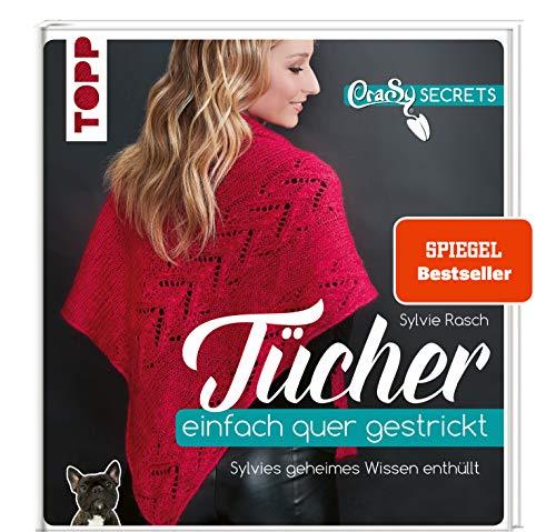 CraSy Secrets - Tücher einfach quer gestrickt: Sylvies geheimes Wissen enthüllt - SPIEGEL-Bestseller