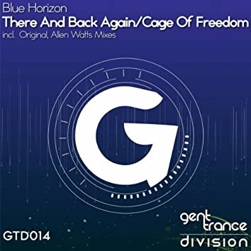 There & Back Again / Cage Of Freedom