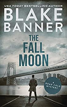 The Fall Moon (A Dead Cold Mystery Book 17) by [Blake Banner]