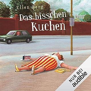 Das bisschen Kuchen: (K)ein Diät-Roman                   Autor:                                                                                                                                 Ellen Berg                               Sprecher:                                                                                                                                 Tessa Mittelstaedt                      Spieldauer: 7 Std. und 31 Min.     2.656 Bewertungen     Gesamt 4,4