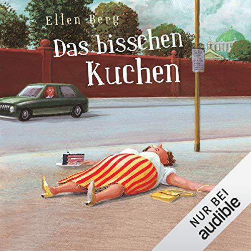 Das bisschen Kuchen: (K)ein Diät-Roman  By  cover art