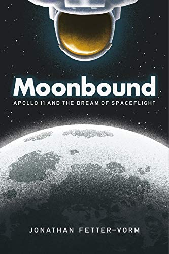 Image of Moonbound: Apollo 11 and the Dream of Spaceflight