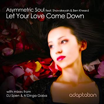 Let Your Love Come Down (feat. Shavakeyah & Ben Khesed)