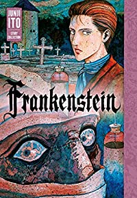 Frankenstein: Junji Ito Story Collection  cover image