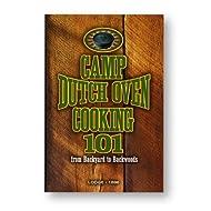 Lodge CB101 Cookbook, Camp Dutch Oven Cooking 101