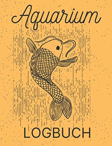 Aquarium Logbuch: Süßwasser-Aquarium-Buch, perfekt zum Aufzeichnen von Aquarium-Wasserveränderungen, Wassertests, Behandlungen, Reinigungen (Wartungsjournal).