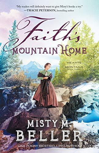 Faith's Mountain Home (Hearts of Montana Book #3)