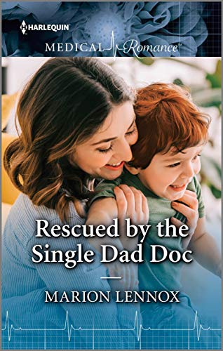 Rescued by the Single Dad Doc by Marion Lennox