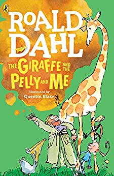 The Giraffe and the Pelly and Me by [Roald Dahl, Quentin Blake]