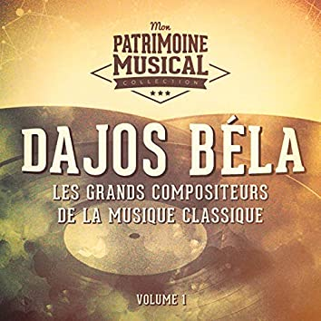 Les grands compositeurs de la musique classique : dajos béla, vol. 1