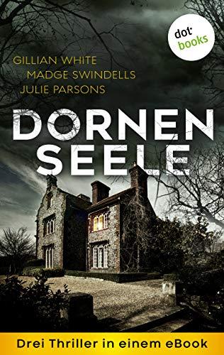 """Dornenseele: Drei Thriller in einem eBook: """"Denn du bist mein"""" von Gillian White,..."""