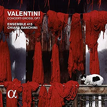 Valentini: Concerti grossi, Op. 7 (Alpha Collection)