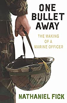 One Bullet Away: The making of a US Marine Officer by [Nathaniel Fick]