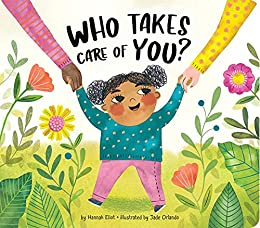 Who Takes Care of You? by [Hannah Eliot, Jade Orlando]