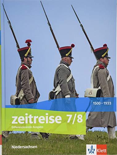 Zeitreise 7/8. Differenzierende Ausgabe Niedersachsen und Bremen: Schülerbuch Klasse 7/8 (Zeitreise. Differenzierende Ausgabe für Niedersachsen und Bremen ab 2018)