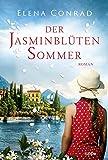 Der Jasminblütensommer: Roman (Jasminblüten-Saga 2) (German Edition)