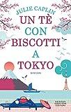 Un té con biscotti a Tokyo; Un successo Nato dal Passaparola, le Lettrici lo hanno Adorato...