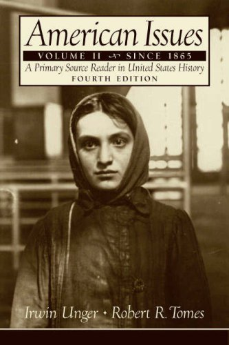 American Issues: A Primary Source Reader in United States History : Since 1865