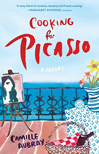 Cooking for Picasso: A Novel