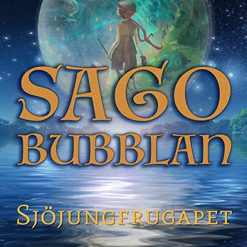 Sagobubblan - Sjöjungfrugapet cover art
