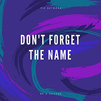 Dont Forget the Name