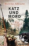 Katz und Mord: Ein Sauerland-Krimi (Ein Fall für Anne Kirsch 1)