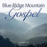 Vol. 3-Blue Ridge Mountain Gospel