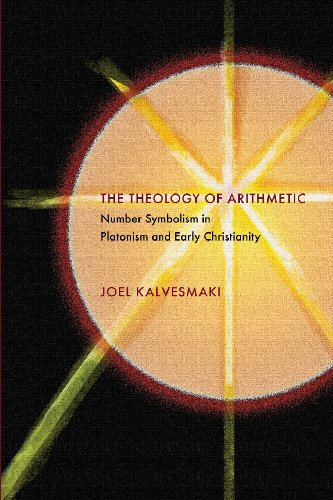 Kalvesmaki, J: Theology of Arithmetic: Number Symbolism in Platonism and Early Christianity (Hellenic Studies, Band 59)