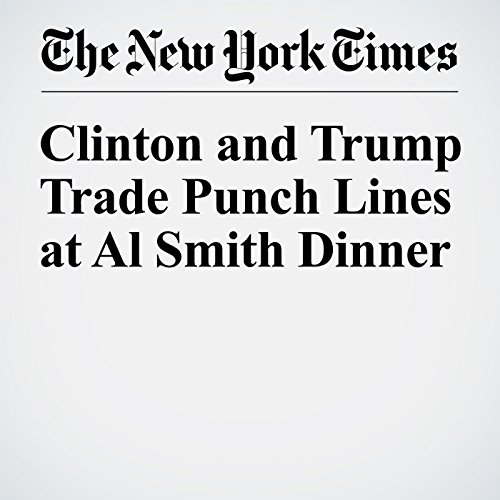 Clinton and Trump Trade Punch Lines at Al Smith Dinner cover art