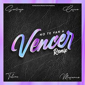 No Te Van a Vencer (Remix) [feat. Mesianico]