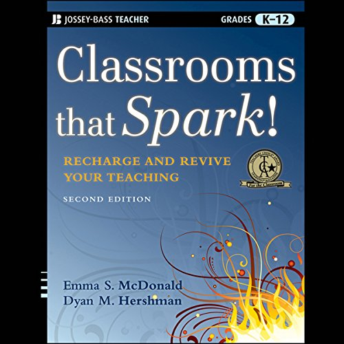 Classrooms that Spark!: Recharge and Revive Your Teaching audiobook cover art