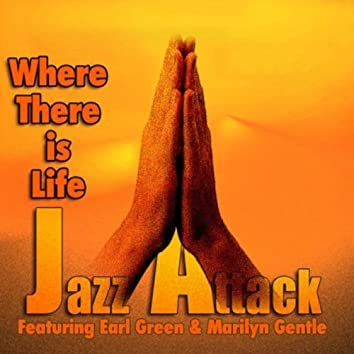 Where There Is Life (feat. Earl Green & Marilyn Gentle) - Single