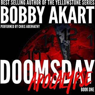 Doomsday: Apocalypse: A Post-Apocalyptic Survival Thriller      The Doomsday Series, Book 1              Written by:                                                                                                                                 Bobby Akart                               Narrated by:                                                                                                                                 Chris Abernathy                      Length: 7 hrs and 44 mins     Not rated yet     Overall 0.0
