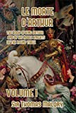 Le Morte d'Arthur - The Book of King Arthur and of his Noble Knights of the Round Table, Volume I - Blurb - 02/10/2019