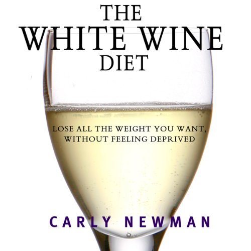 The White Wine Diet Audiobook By Carly Newman cover art