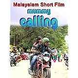 Mummy Calling - Malayalam Short Film