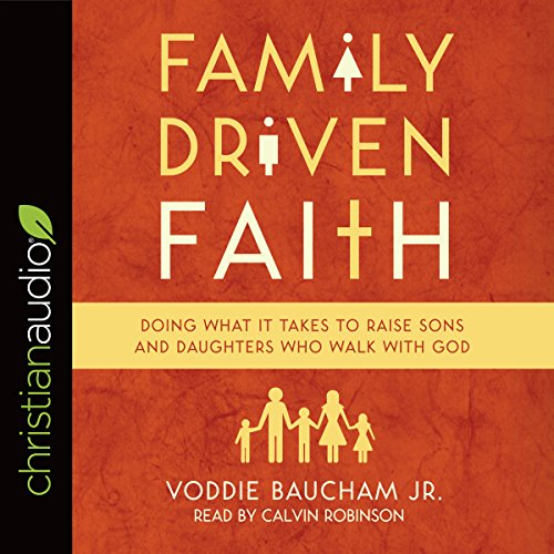 Family Driven Faith Audiobook By Voddie Baucham Jr. cover art