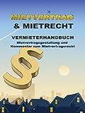 Mietvertrag & Mietrecht Vermieterhandbuch (German Edition)