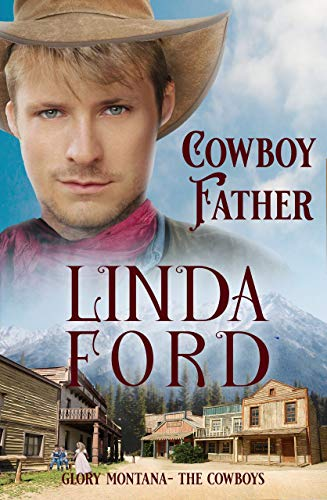 Cowboy Father: The Cowboys (Glory, Montana Book 5) by [Linda Ford]