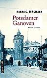 Potsdamer Ganoven: Kriminalroman (Zeitgeschichtliche Kriminalromane im GMEINER-Verlag) (Postbote Theodor Berwalt)