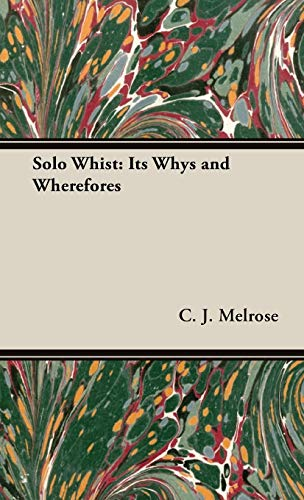 Solo Whist: Its Whys and Wherefores