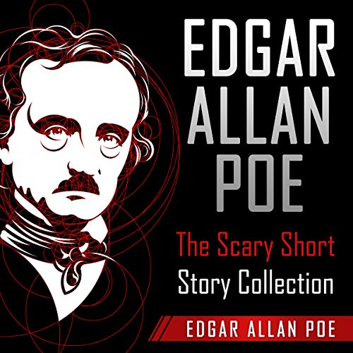 Edgar Allan Poe: The Scary Short Story Collection audiobook cover art