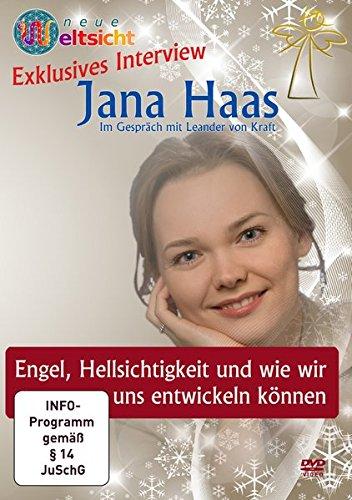 Exklusives Interview mit Jana Haas: Engel, Hellsichtigkeit und wie wir uns entwickeln können: Geführt von: Leander von Kraft