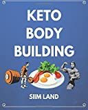 Keto Bodybuilding: Build Lean Muscle and Burn Fat at the Same...