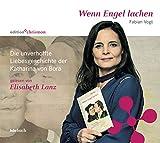 Wenn Engel lachen: Die unverhoffte Liebesgeschichte der Katharina von Bora - Fabian Vogt