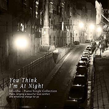 Night you think of