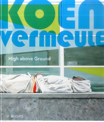 Koen Vermeule: High Above Ground
