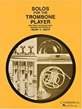 Solos for the Trombone Player With Piano Accompaniment (Schirmer's Solos)