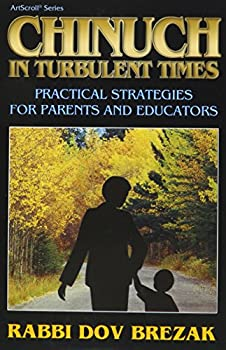 Hardcover Chinuch in turbulent times: Practical strategies for parents and educators (ArtScroll series) Book